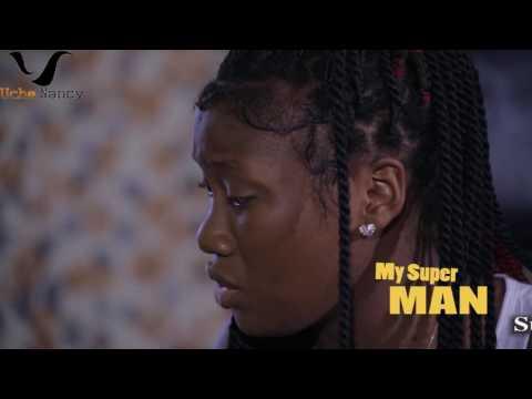 Latest Nollywood Movie Trailer- My Superman