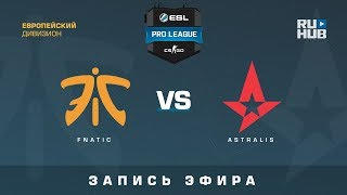 Fnatic vs Astralis - ESL Pro League S7 EU - de_overpass [yXo, Enkanis]
