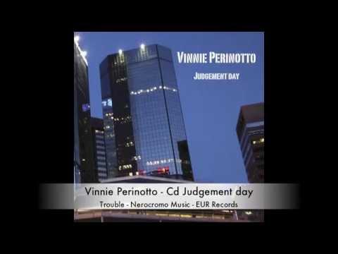 #Vinnie Perinotto - Trouble