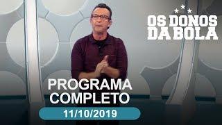 Os Donos da Bola  - 11/10/2019 - Programa completo