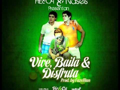 He&Ca feat Nases-Vive Baila Y Disfruta(Prod
