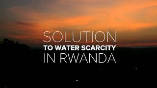 Solutions to water scarcity in Rwanda