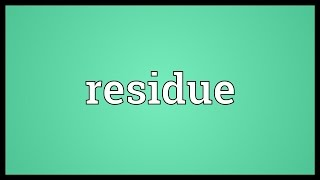 Residue Meaning