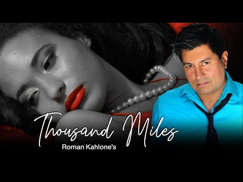 Thousand Miles Love Song  https://www.youtube.com/watch?v=JkUrfap44W4
