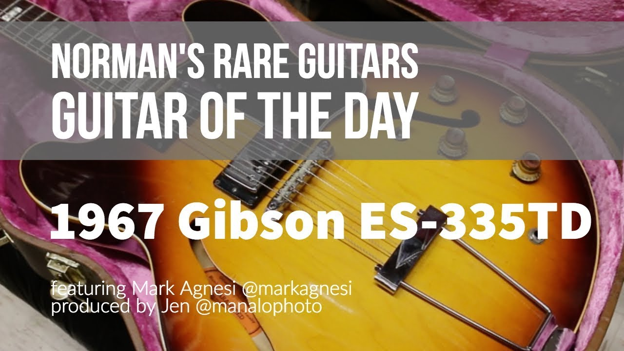 Norman's Rare Guitars – Guitar of the Day: 1967 Gibson ES-335TD