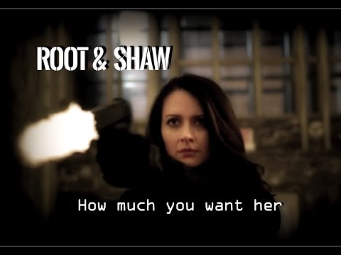 Root & Shaw | How much you want her