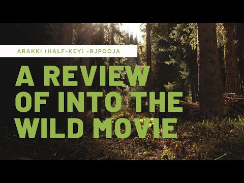 Review of Movie l Hollywood l Into the wild 2007 l Based upon the novel by Jon Krakauer