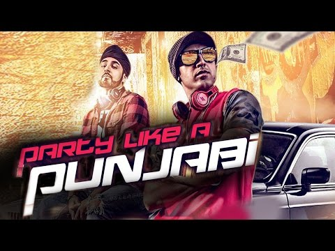 Party Like A Punjabi Songs mp3 download and Lyrics