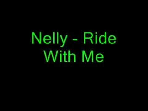 Nelly - Ride With Me