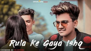 Video Rula Ke Gaya Ishq Tera | Guru & Nishu | Heart Touchi Love Story | Stebin Ben | Letest Sad Song 2020 download in MP3, 3GP, MP4, WEBM, AVI, FLV January 2017
