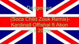Dangerous (Zouk Remix)- Kardinal Offishal ft Akon (Soca 2009)