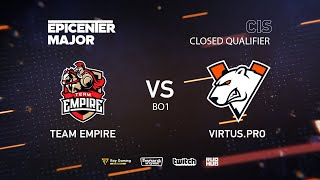 Team Empire vs Virtus.pro, EPICENTER Major 2019 CIS Closed Quals , bo1 [Smile & Adekvat]