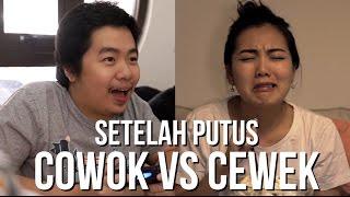 Video SETELAH PUTUS: Cewek vs. Cowok MP3, 3GP, MP4, WEBM, AVI, FLV Desember 2017