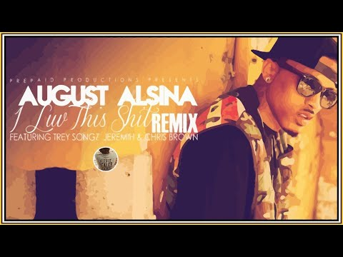 August Alsina ft Trey Songz Chris Brown - I Luv This Shit Remix (Music Video)