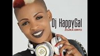 DJ HappyGal - Zojika Izinto Video
