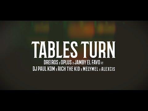 Drei Ros x Rich The Kid x Jamby El Favo x Melymel x DJ Paul x Oplus x Alexcis - Tables Turn 2.0