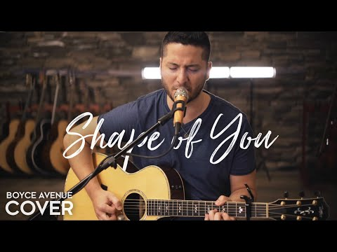Shape of You - Ed Sheeran  (Boyce Avenue acoustic cover) on Spotify & iTunes (видео)