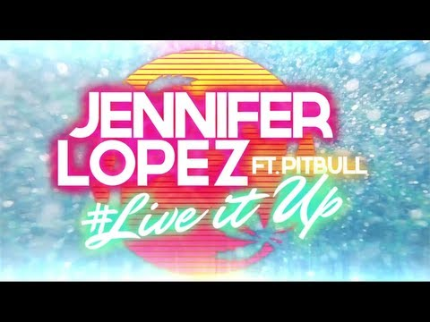 Jennifer Lopez - Live it Up ft. Pitbull (Official Lyric Video)