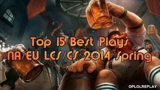 Top 15 Best Plays EU/NA LCS/CS 2014 Spring W1-W2 - League Of Legends