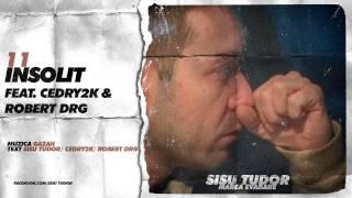 Sisu Tudor - Insolit (feat. Cedry2k&Robert DRG)