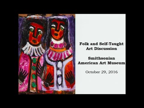 Folk and Self-Taught Art Discussion