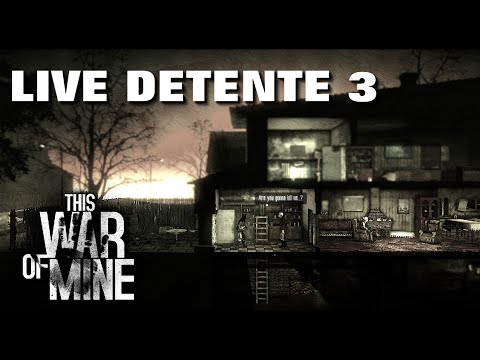 This War Of Mine | Rediff live détente 3 | PC | FR