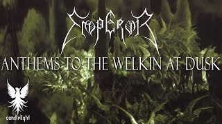 "Download Lagu EMPEROR - ""Anthems To The Welkin At Dusk"" (Full album) Mp3"