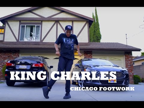 KING CHARLES Chicago Footwork   The LA Freestyles