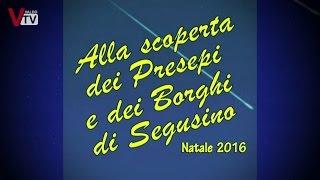 Alla Scoperta dei Presepi e dei Borghi di Segusino Natale 2016