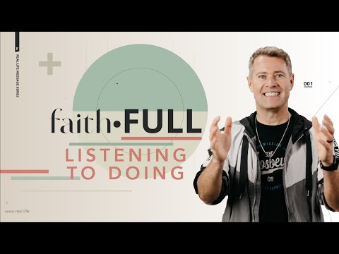 🔴 faithFULL   Listening To Doing: How God's Word reflects the REAL you & what you should do about it