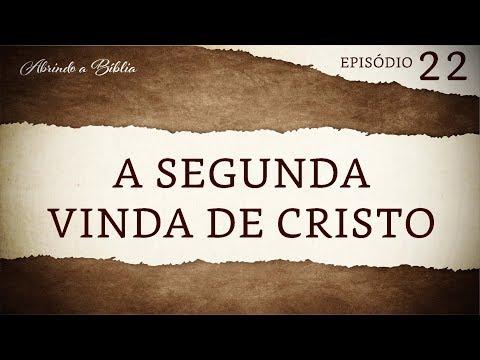 A Segunda Vinda de Cristo | série: Princípio de Fé | Abrindo a  Bíblia