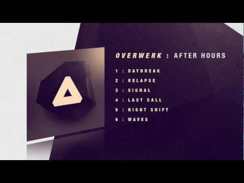 Daybreak - After Hours : Track 01 - Daybreak : OUT NOW! DOWNLOAD @ http://www.facebook.com/overwerk Click song titles in video player to play that track! Release Date: ...