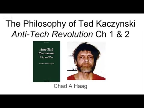 The Philosophy of Ted Kaczynski: Anti-Tech Revolution 1/2: The Later Unabomber