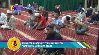 POLDA BANGKA BELITUNG LAKSANAKAN PESANTREN KILAT SELAMA 3 HARI