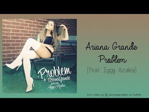 Ariana Grande - Problem feat. Iggy Azalea (lyrics on screen)