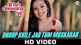 Dhoop Khile Jab Tum Muskarao Video Song Dil Toh Deewana Hai Haider Khan Sada