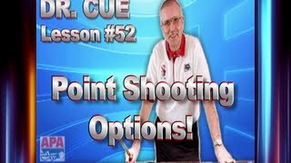 APA Dr. Cue Instruction - Dr. Cue Pool Lesson 52: Point Shooting Options!