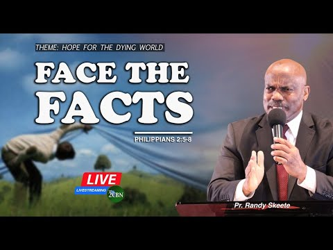 FACE THE FACTS || Philippians 2:5-8  || Randy Skeete (Part 19  of 21 Full sermon)