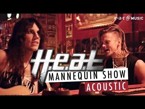 H.E.AT. - Mannequin Show (Acoustic Performance)