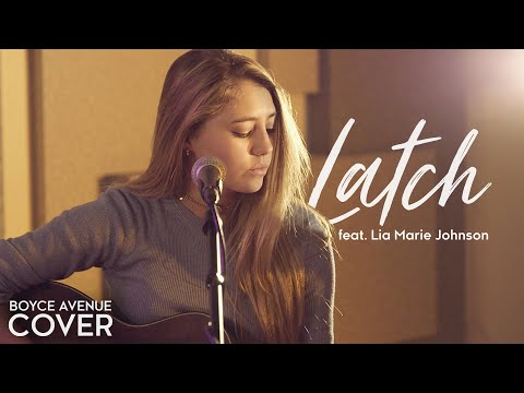 Latch - Disclosure Feat. Sam Smith (Boyce Avenue Feat. Lia Marie Johnson) On Spotify & Apple