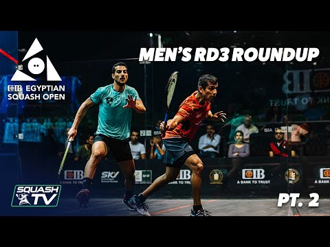 Squash: CIB Egyptian Squash Open 2020 - Men's Rd 3 Roundup [Pt.2]