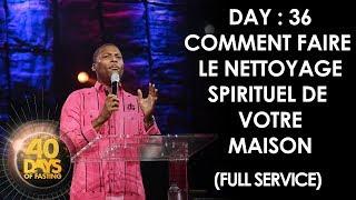 Video Grégory Toussaint | 40 DAY FAST - 36è Jour I Comment Faire le Néttoyage Spirituel de Votre Maison MP3, 3GP, MP4, WEBM, AVI, FLV Juli 2018