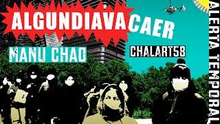 MANU CHAO & CHALART58 – «Algundiavacaer»