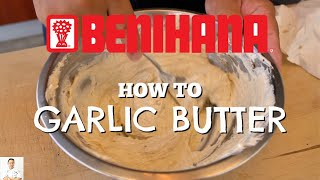 How To Make Benihana's Secret Garlic Butter by Diaries of a Master Sushi Chef