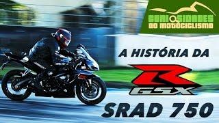 """8. A HISTÃ""""RIA DA GSXR 750  OU SUZUKI SRAD 750 + top speed"""