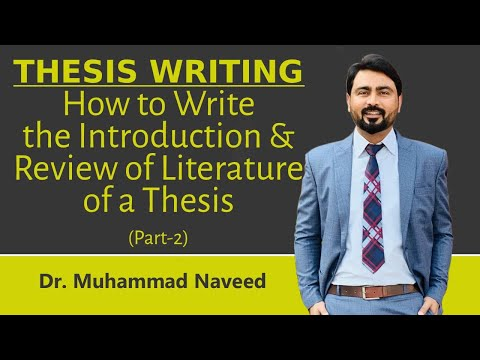 How to write the Introduction & Review of Literature of a Thesis  Lec.101 Part 2 Dr. Muhammad Naveed