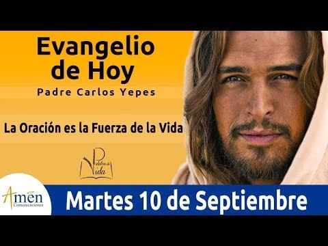 Frases sabias - Evangelio de Hoy Martes 10 de Septiembre de 2019 l Padre Carlos Yepes
