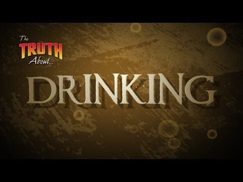 The Truth About... Drinking