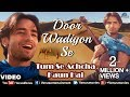 Door Wadiyon Se Aa Rahi Hai Full Video Song : Tum Se Achcha Kaun Hai | Nakul Kapoor