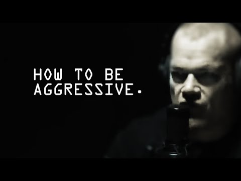 How To Be Aggressive When It's NOT Natural - Jocko Willink